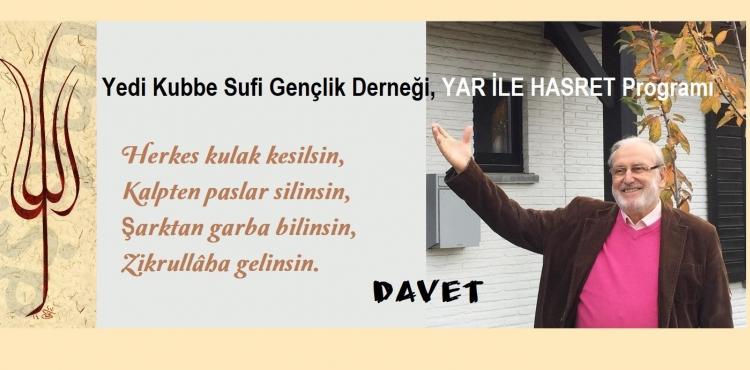Yedi Kubbe Sufi Gençlik Derneği, YAR İLE HASRET Programı