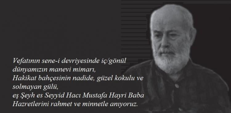 Hacı Mustafa Hayri Baba Hazretlerini Rahmet ve Minnetle Anıyoruz