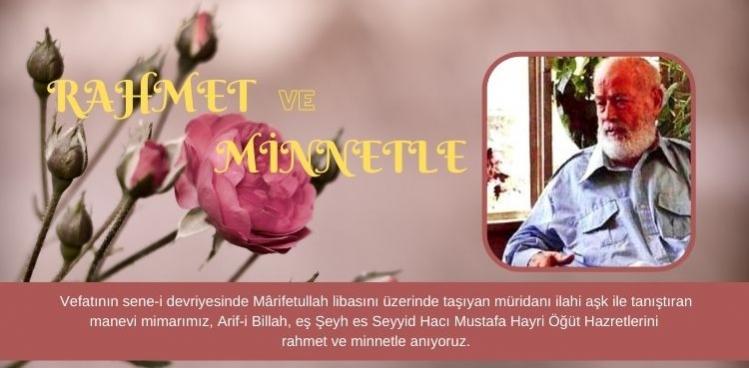 Hacı Mustafa Hayri Babamızı Rahmetle Yâd Ediyoruz